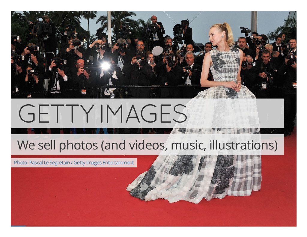 GETTY IMAGES We sell photos (and videos, music,...