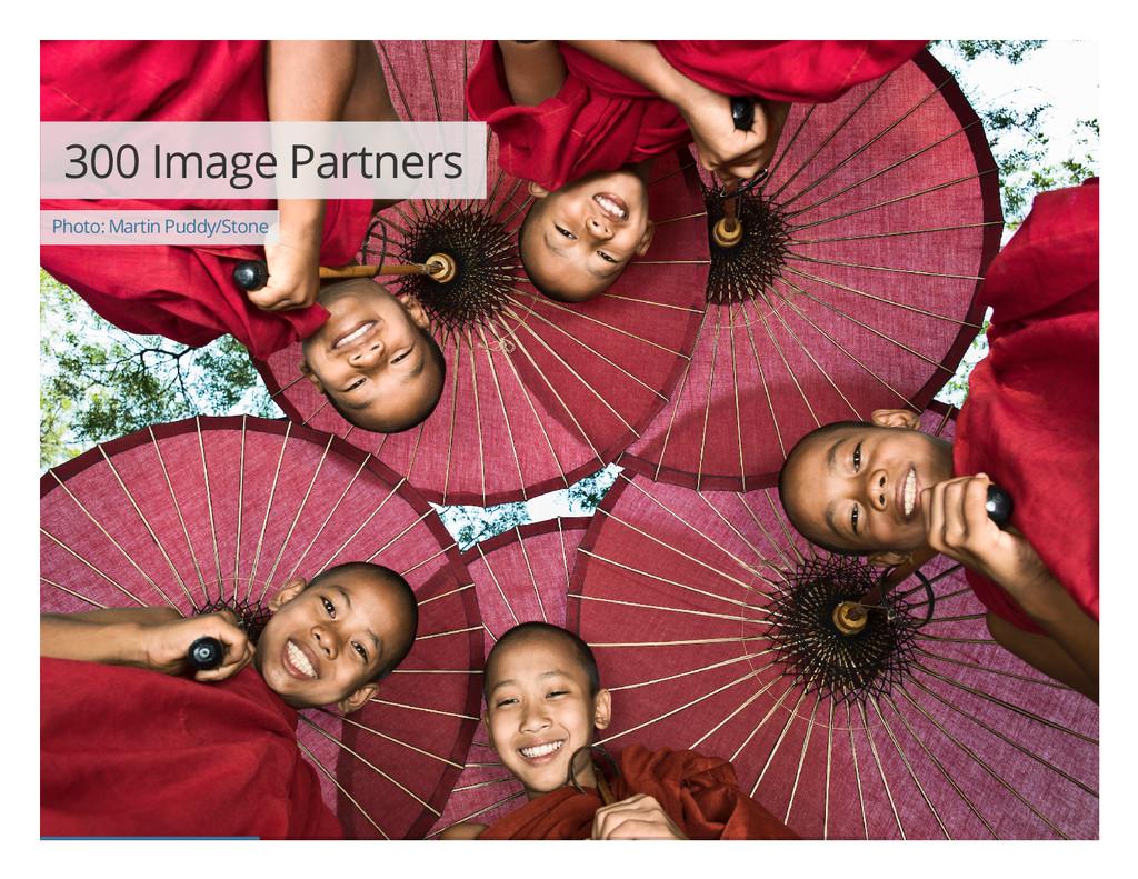 300 Image Partners Photo: Martin Puddy/Stone