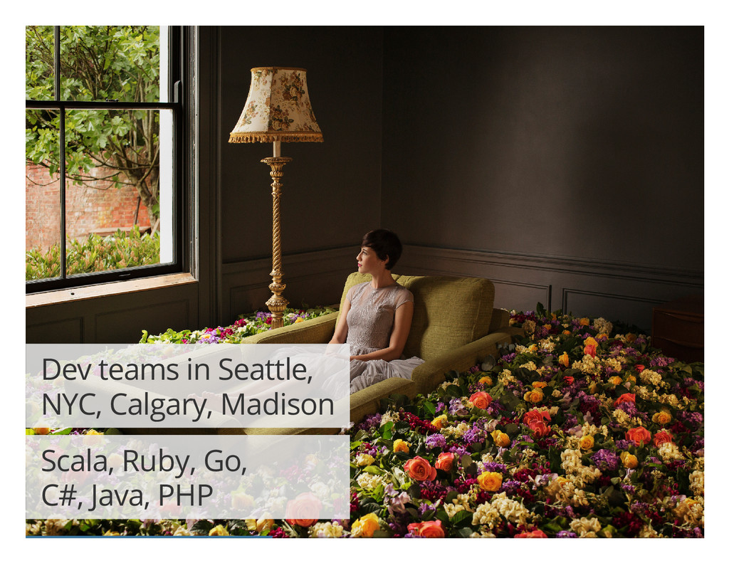 Dev teams in Seattle, NYC, Calgary, Madison Sca...