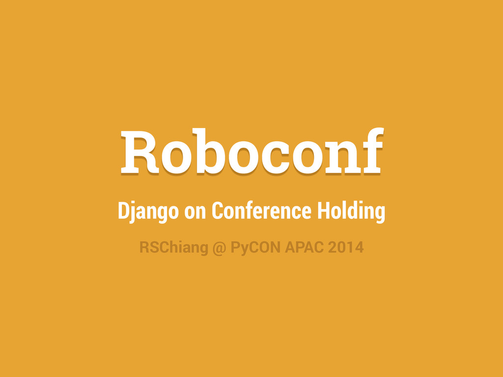 Roboconf Django on Conference Holding RSChiang ...