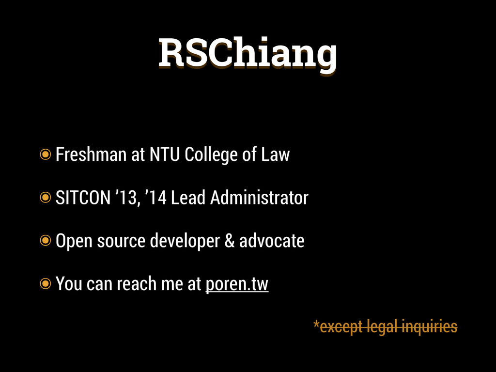 RSChiang ๏Freshman at NTU College of Law ๏SITCO...