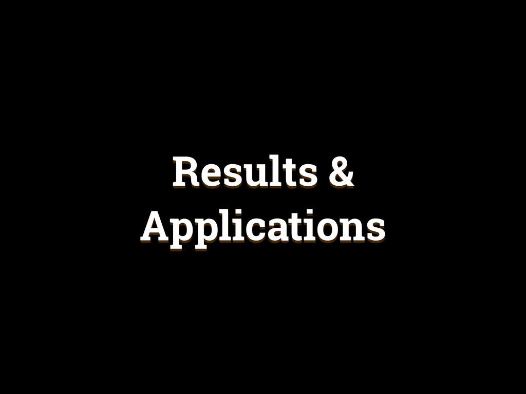 Results & Applications