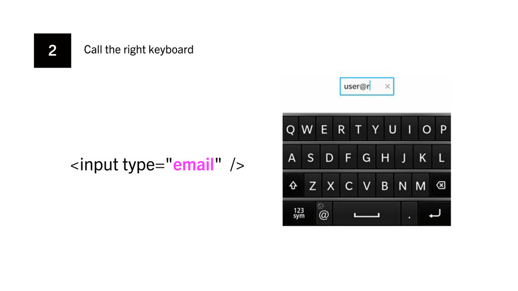 """2 Call the right keyboard <input type=""""email"""" />"""