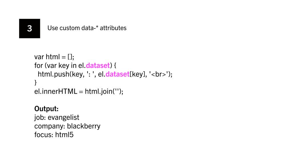 3 Use custom data-* attributes var html = []; f...