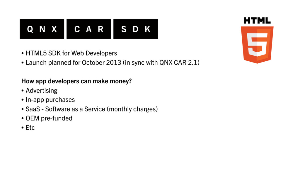 • HTML5 SDK for Web Developers • Launch planned...