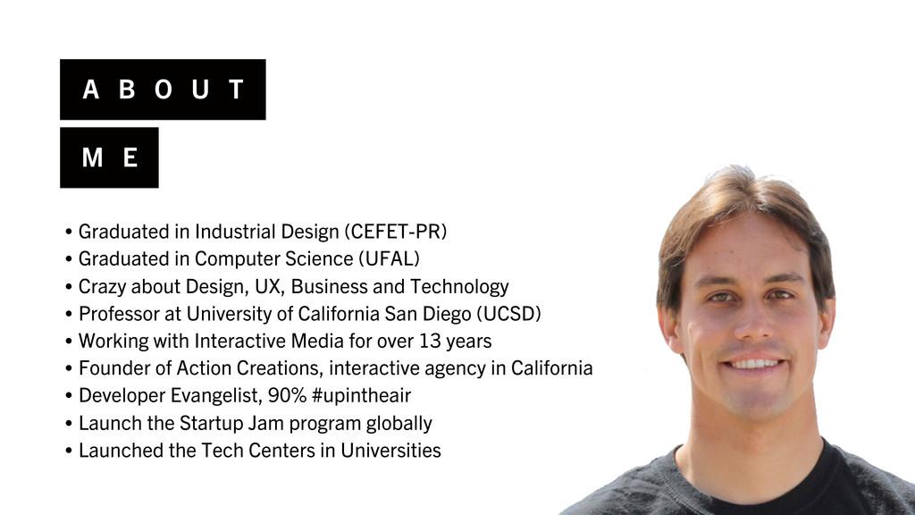 • Graduated in Industrial Design (CEFET-PR) • G...