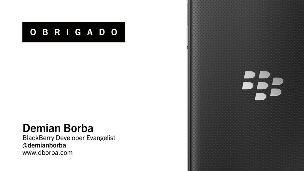 Demian Borba BlackBerry Developer Evangelist @d...