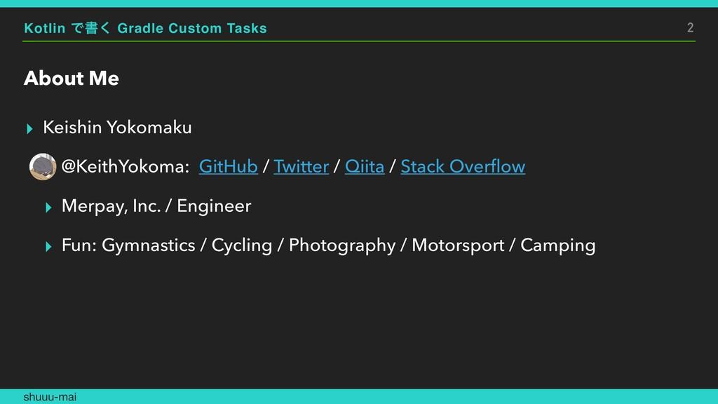 Kotlin Ͱॻ͘ Gradle Custom Tasks About Me ▸ Keish...