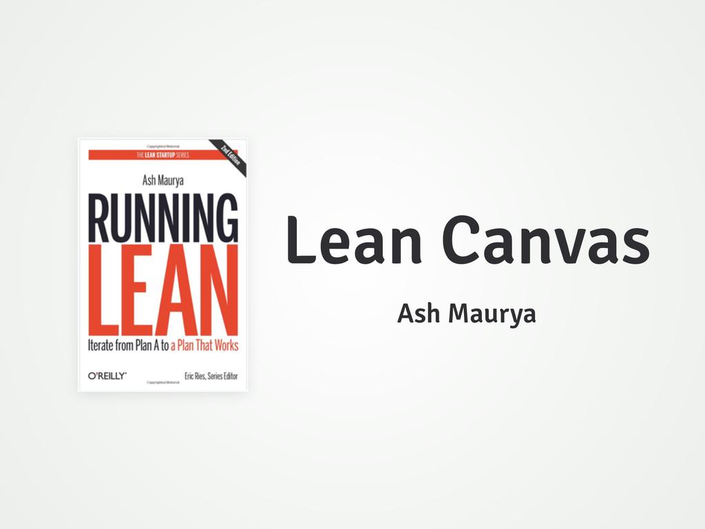 Lean Canvas Ash Maurya