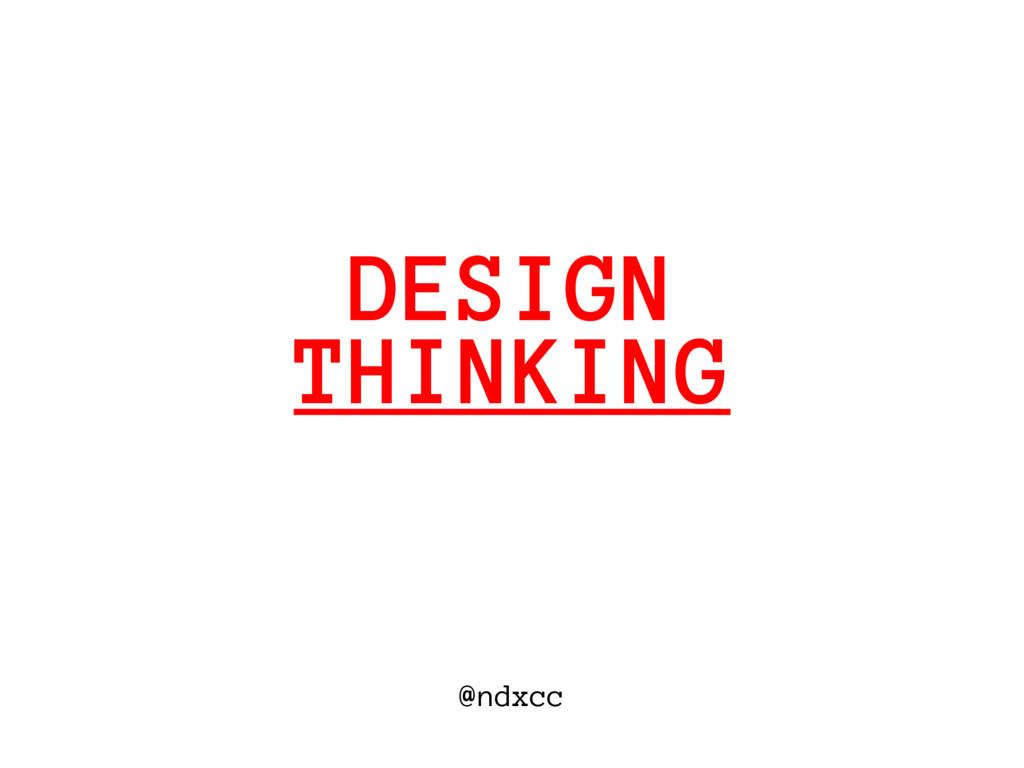 @ndxcc THINKING DESIGN