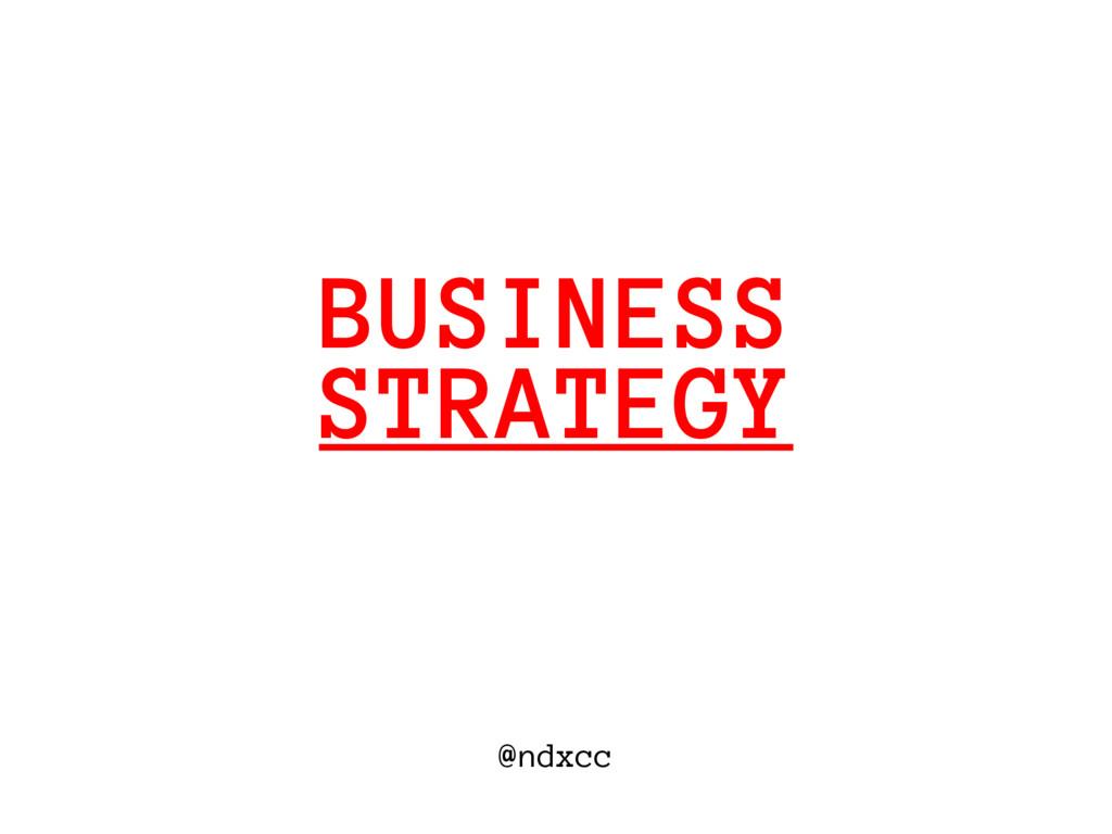 @ndxcc STRATEGY BUSINESS