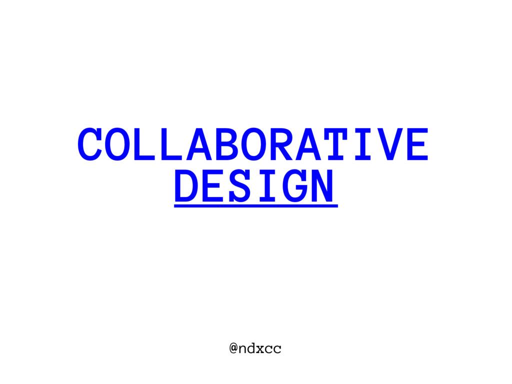 @ndxcc DESIGN COLLABORATIVE