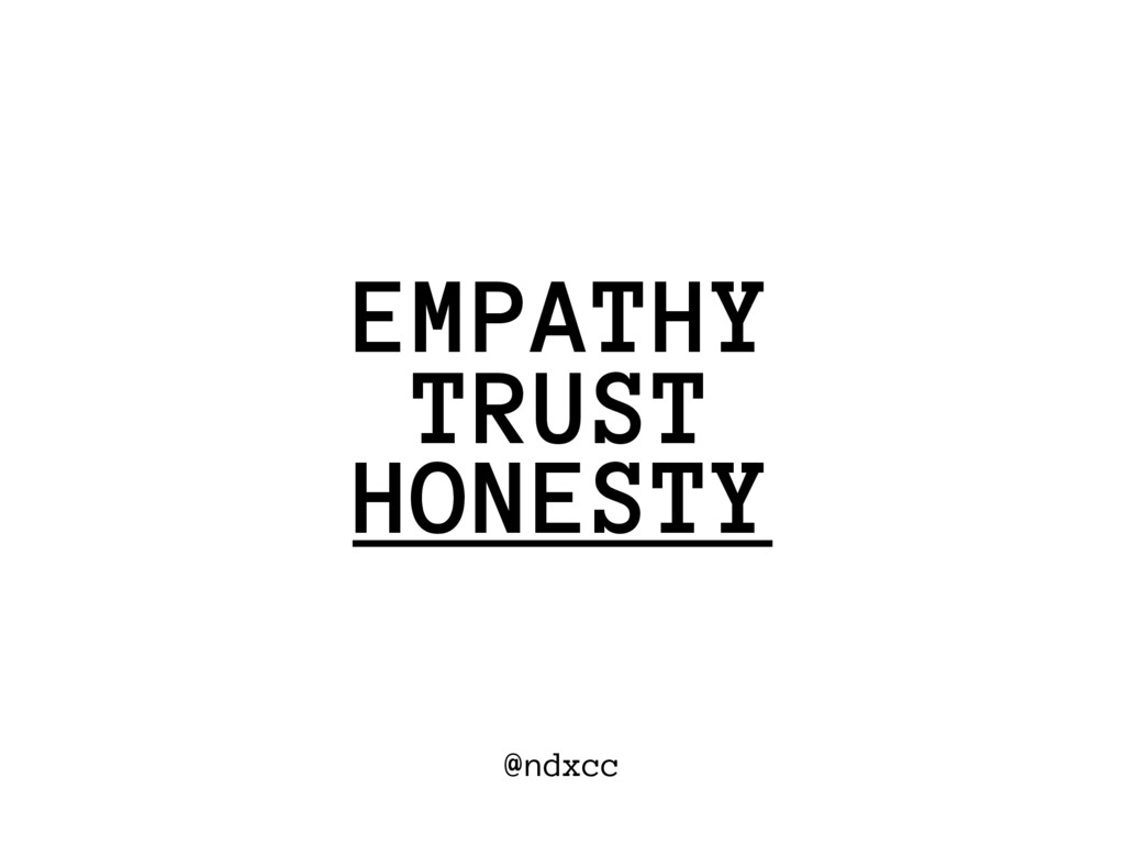 @ndxcc TRUST EMPATHY HONESTY
