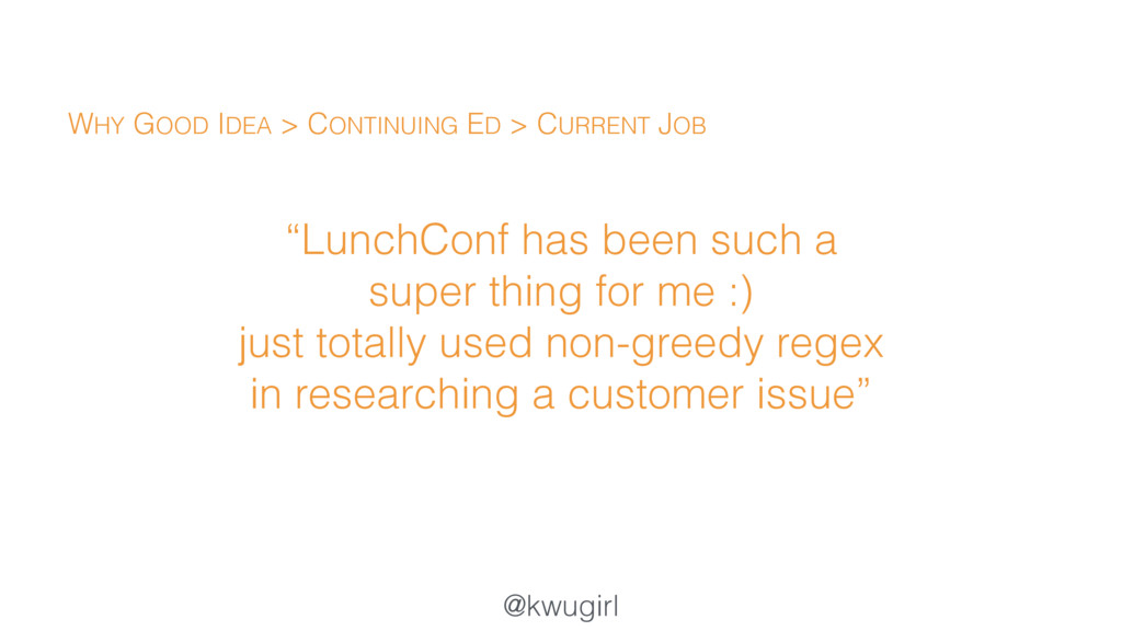 "@kwugirl ""LunchConf has been such a super thing..."