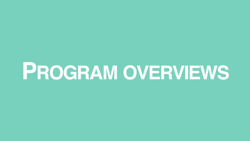 PROGRAM OVERVIEWS