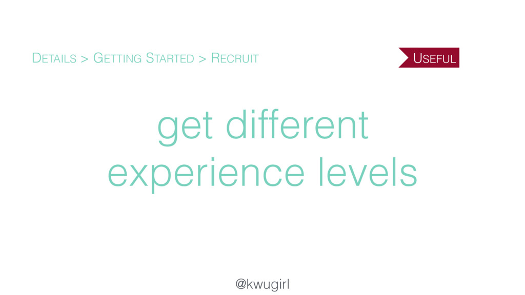 @kwugirl get different experience levels DETAIL...
