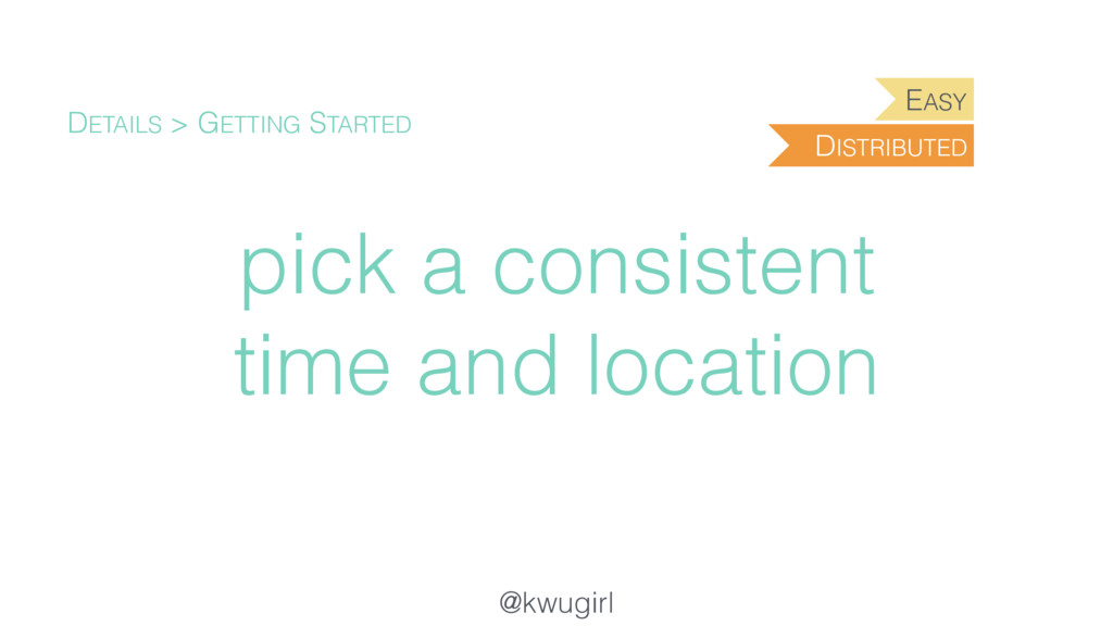 @kwugirl pick a consistent time and location DE...
