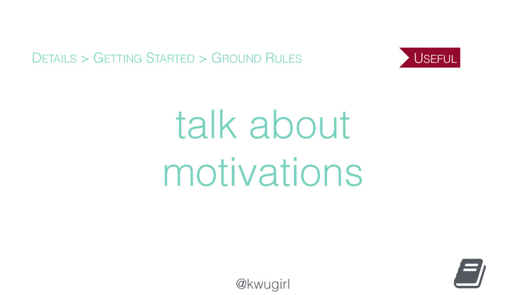 @kwugirl talk about motivations DETAILS > GETTI...