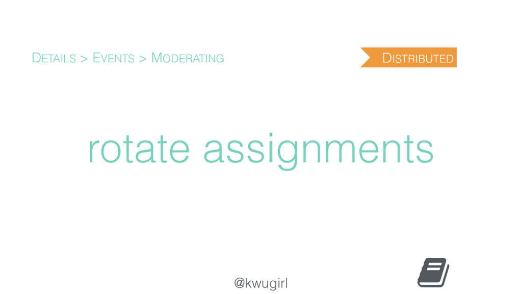 @kwugirl rotate assignments DETAILS > EVENTS > ...