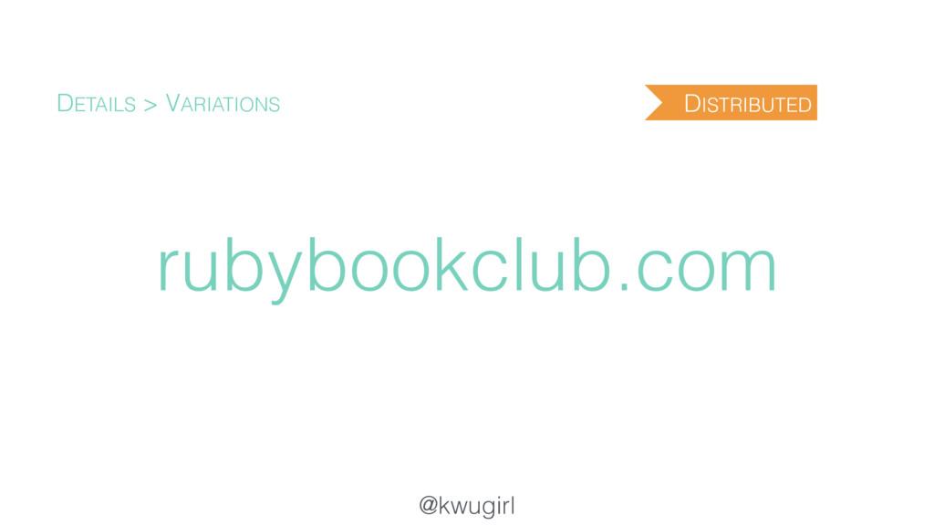@kwugirl rubybookclub.com DETAILS > VARIATIONS ...