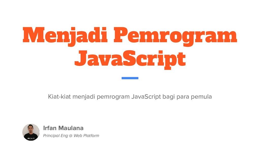 Menjadi Pemrogram JavaScript Kiat-kiat menjadi ...