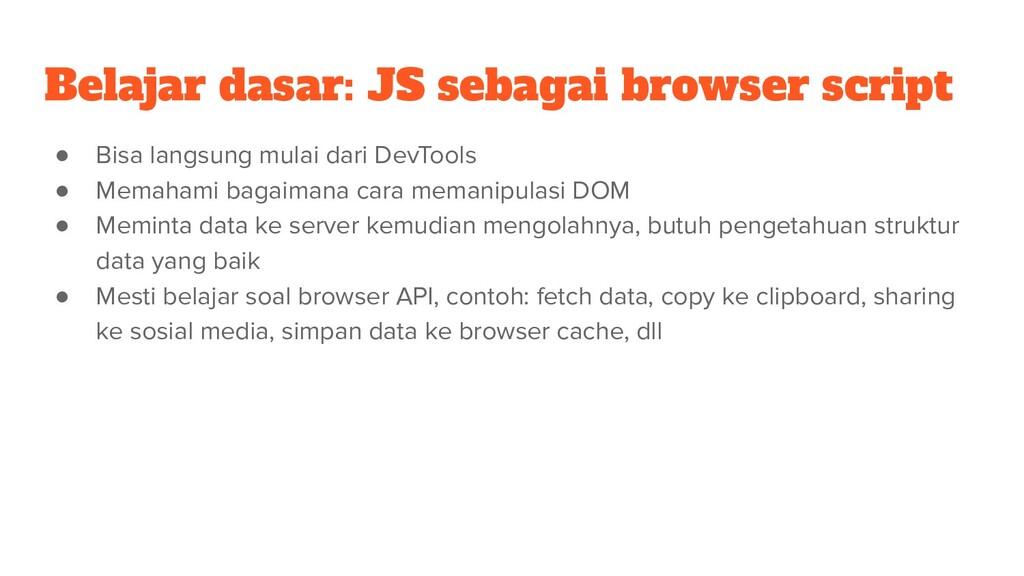 Belajar dasar: JS sebagai browser script ● Bisa...