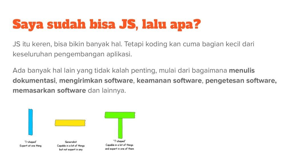 Saya sudah bisa JS, lalu apa? JS itu keren, bis...