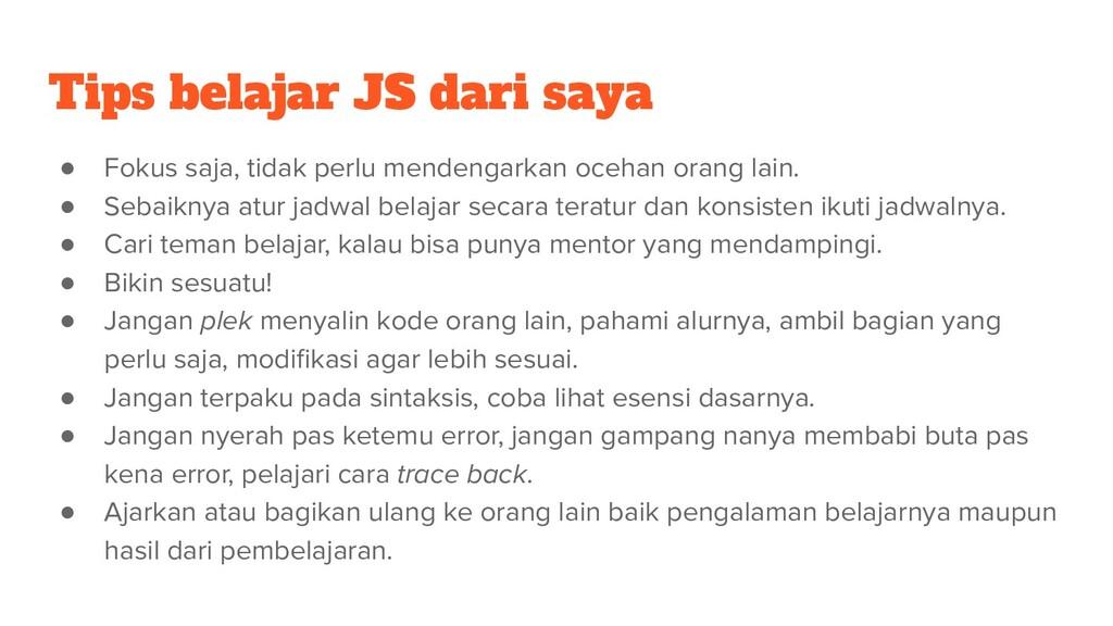 Tips belajar JS dari saya ● Fokus saja, tidak p...