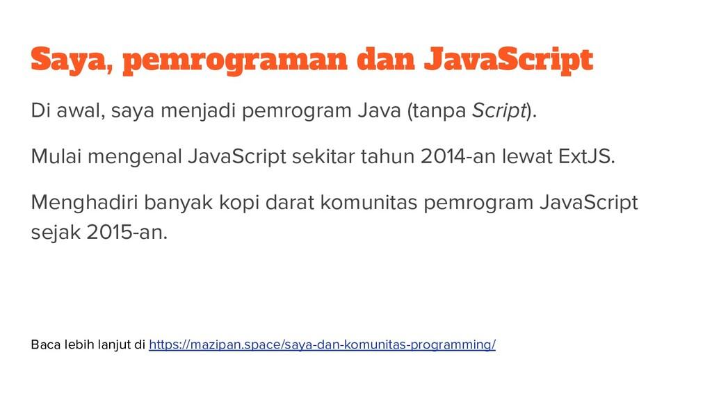 Saya, pemrograman dan JavaScript Di awal, saya ...