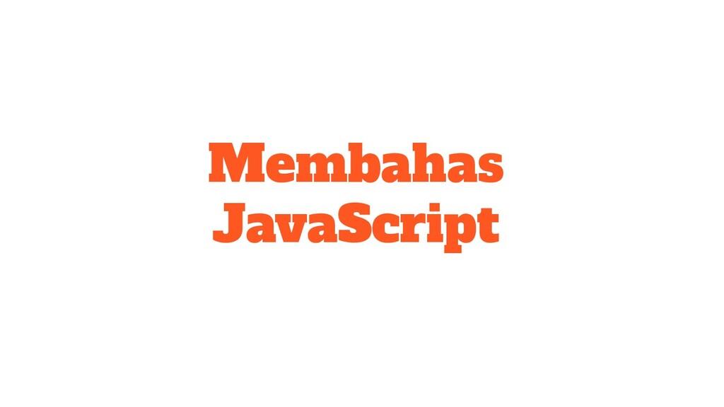 Membahas JavaScript