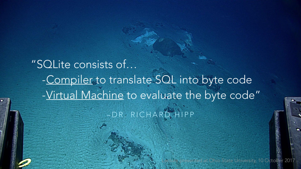 "– D R . R I C H A R D H I P P ""SQLite consists ..."