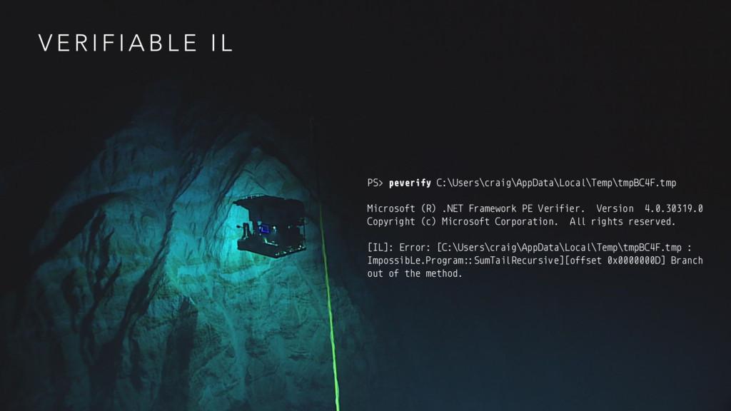 V E R I F I A B L E I L PS> peverify C:\Users\c...