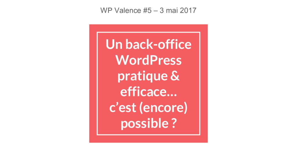 Un back-office WordPress pratique & efficace… c...
