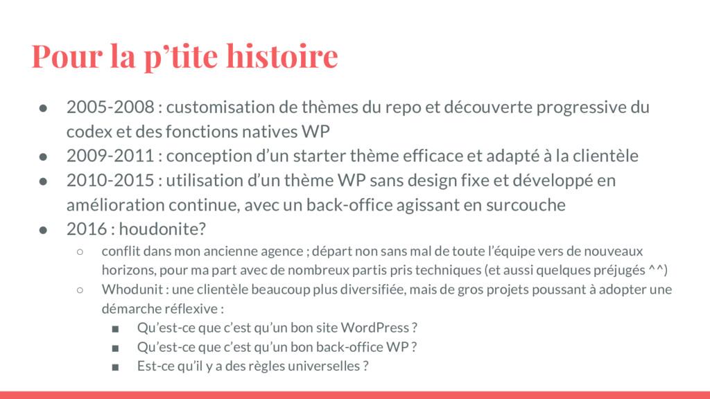 Pour la p'tite histoire ● 2005-2008 : customisa...
