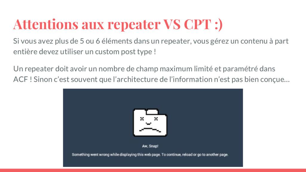 Attentions aux repeater VS CPT :) Si vous avez ...