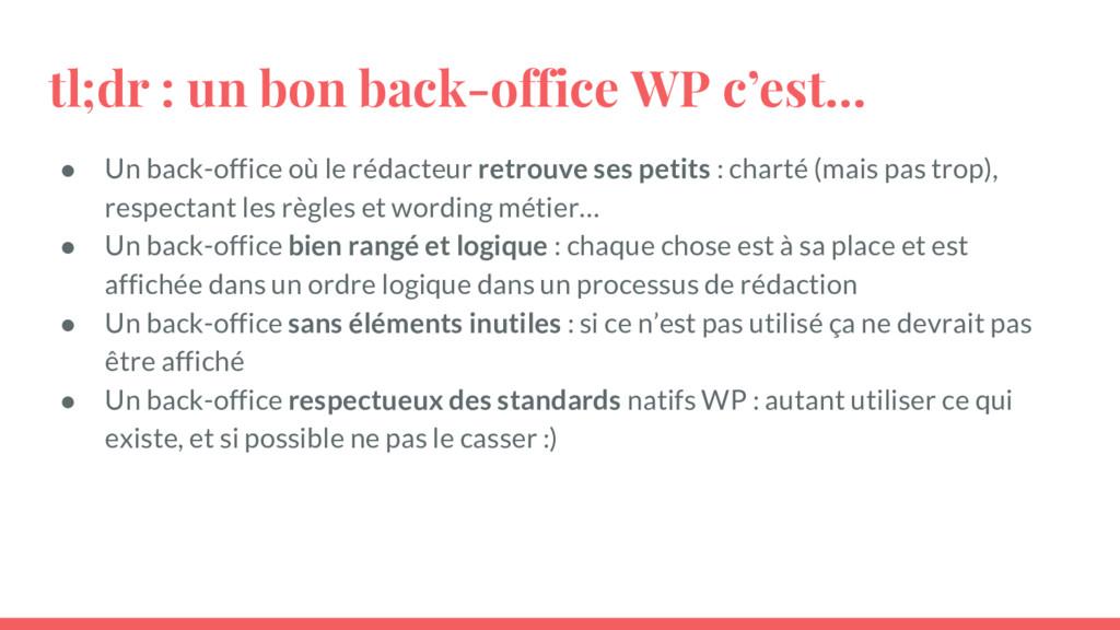 tl;dr : un bon back-office WP c'est… ● Un back-...