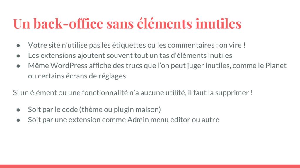 Un back-office sans éléments inutiles ● Votre s...