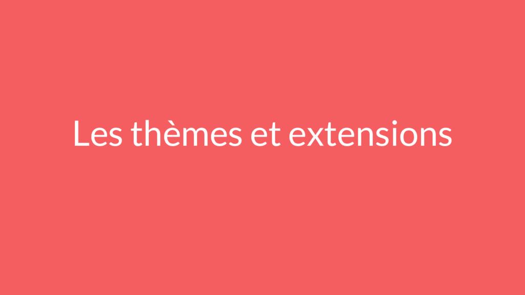 Les thèmes et extensions
