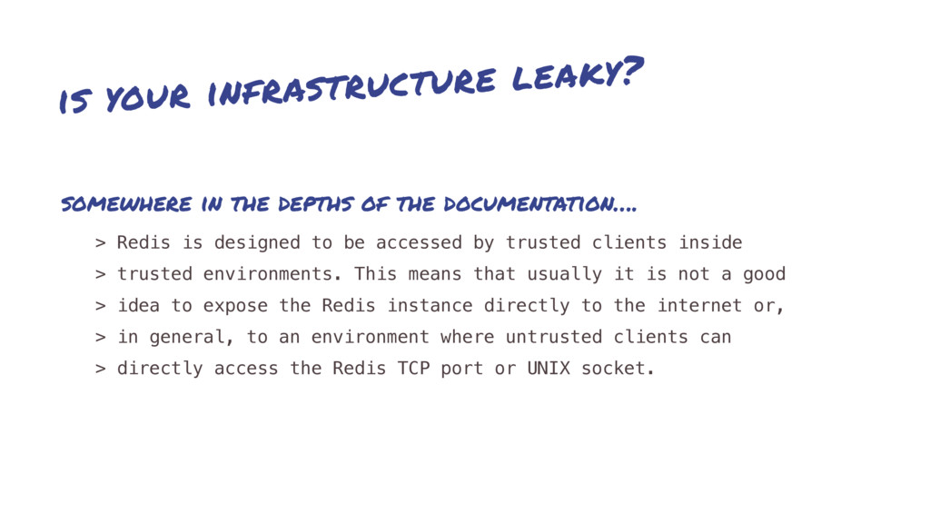 is your infrastructure leaky? > Redis is design...
