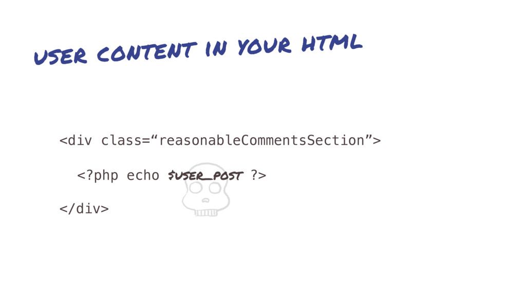 "user content in your html <div class=""reasonabl..."