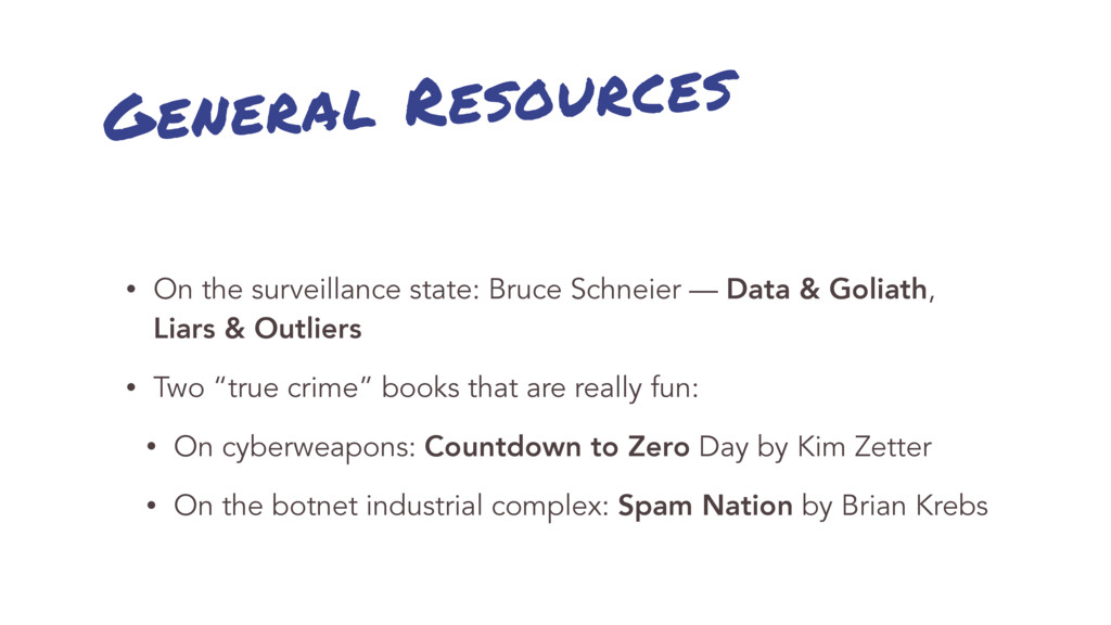 General Resources • On the surveillance state: ...