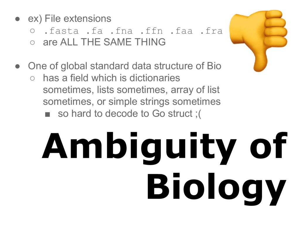 Ambiguity of Biology ● ex) File extensions ○ .f...