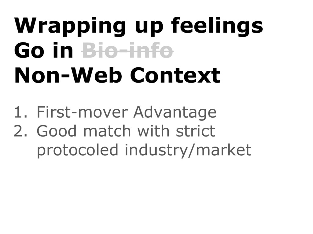 Wrapping up feelings Go in Bio-info Non-Web Con...