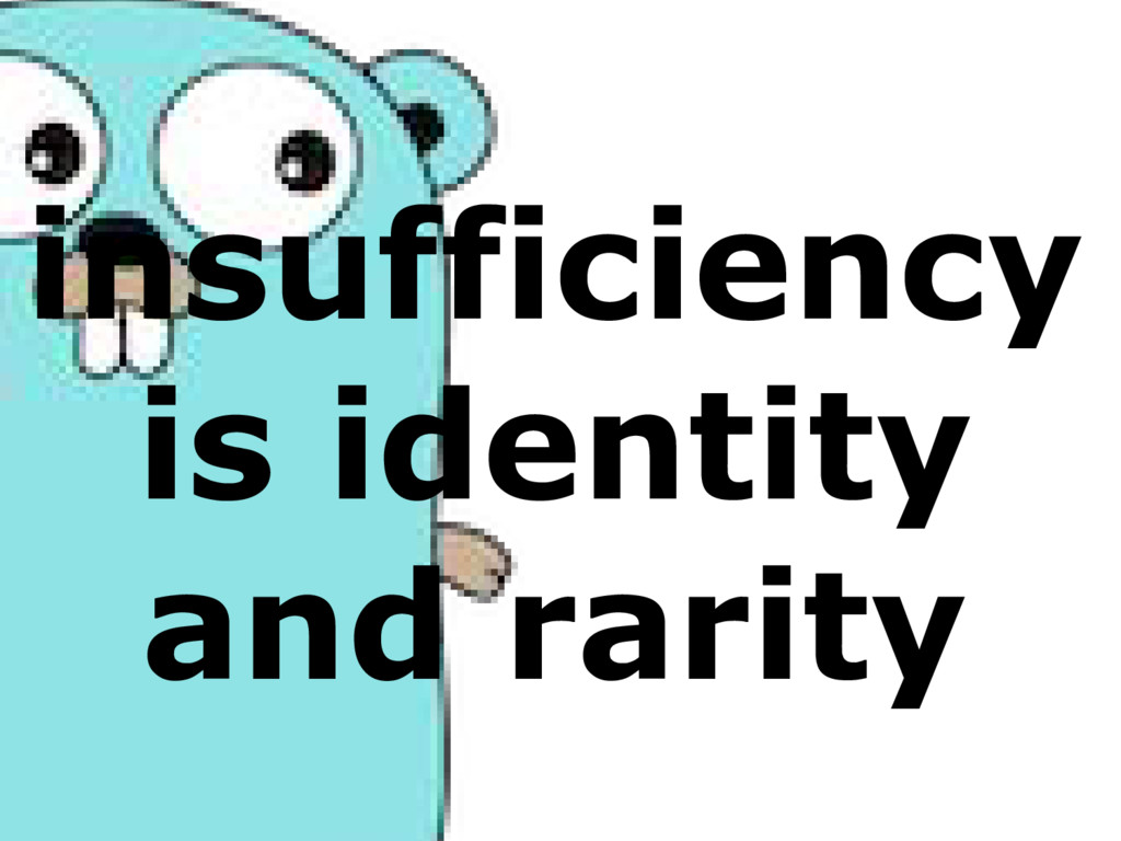insufficiency is identity and rarity