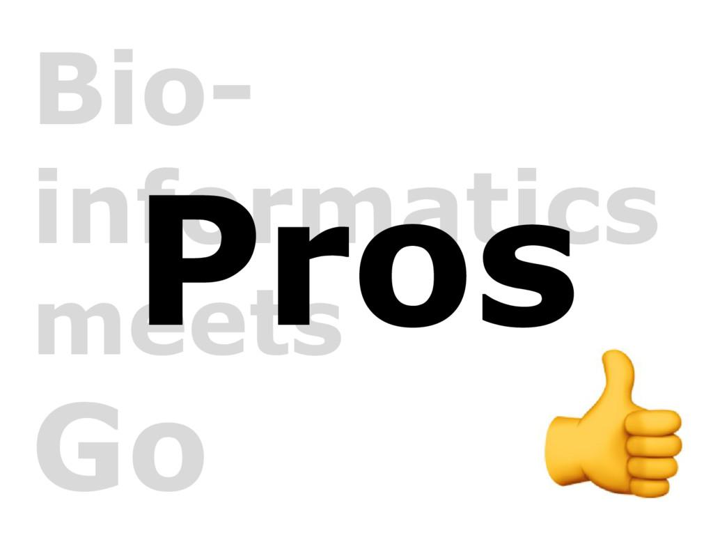 Bio- informatics meets Go Pros