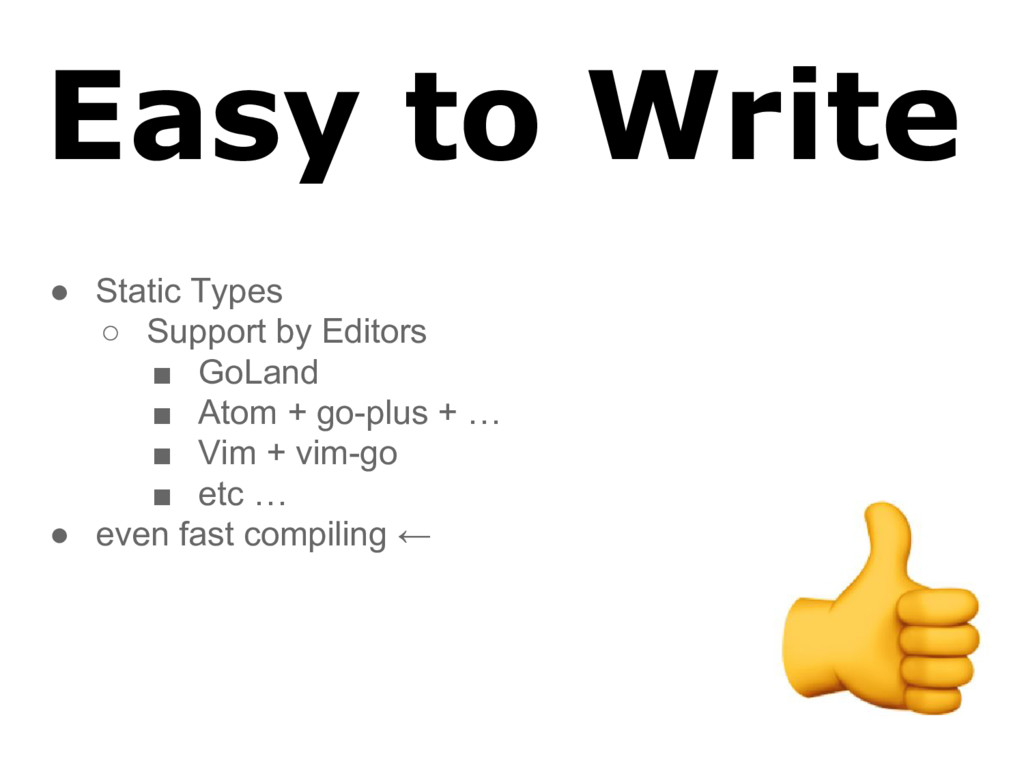Easy to Write ● Static Types ○ Support by Edito...