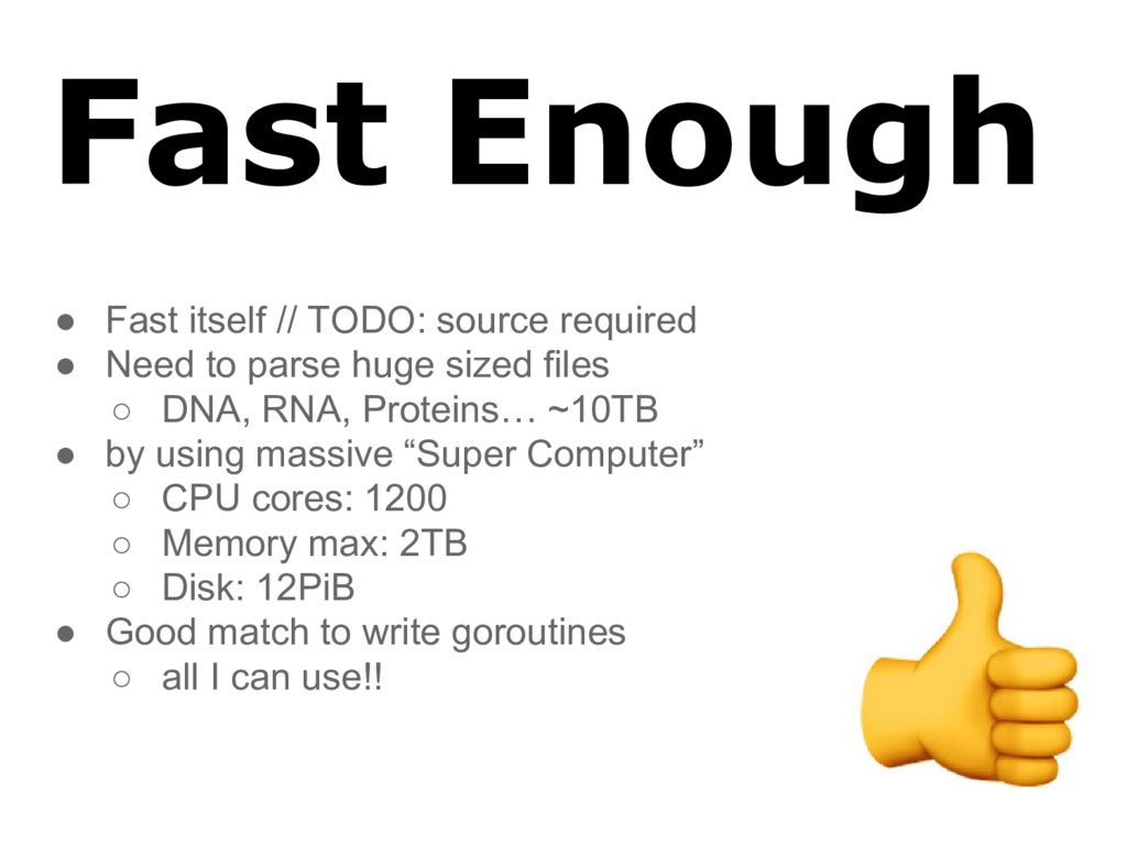 Fast Enough ● Fast itself // TODO: source requi...