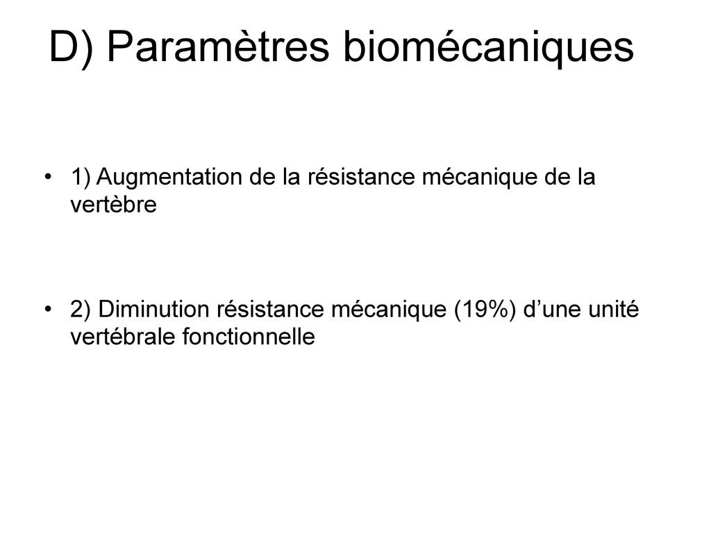 D) Paramètres biomécaniques • 1) Augmentation d...