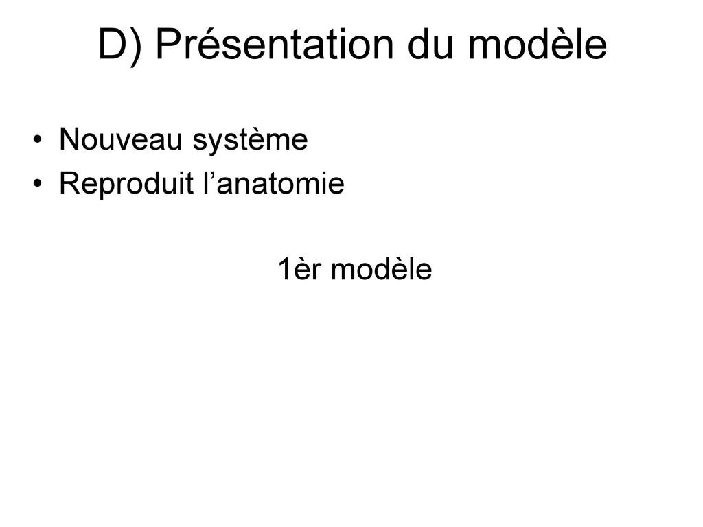 D) Présentation du modèle • Nouveau système • R...