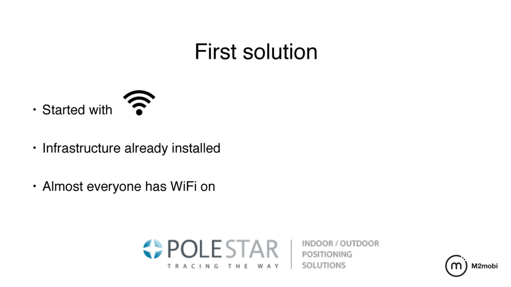 First solution • Started with  • Infrastructur...